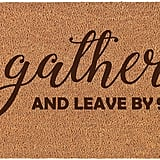 Gather and Leave by 9 Doormat
