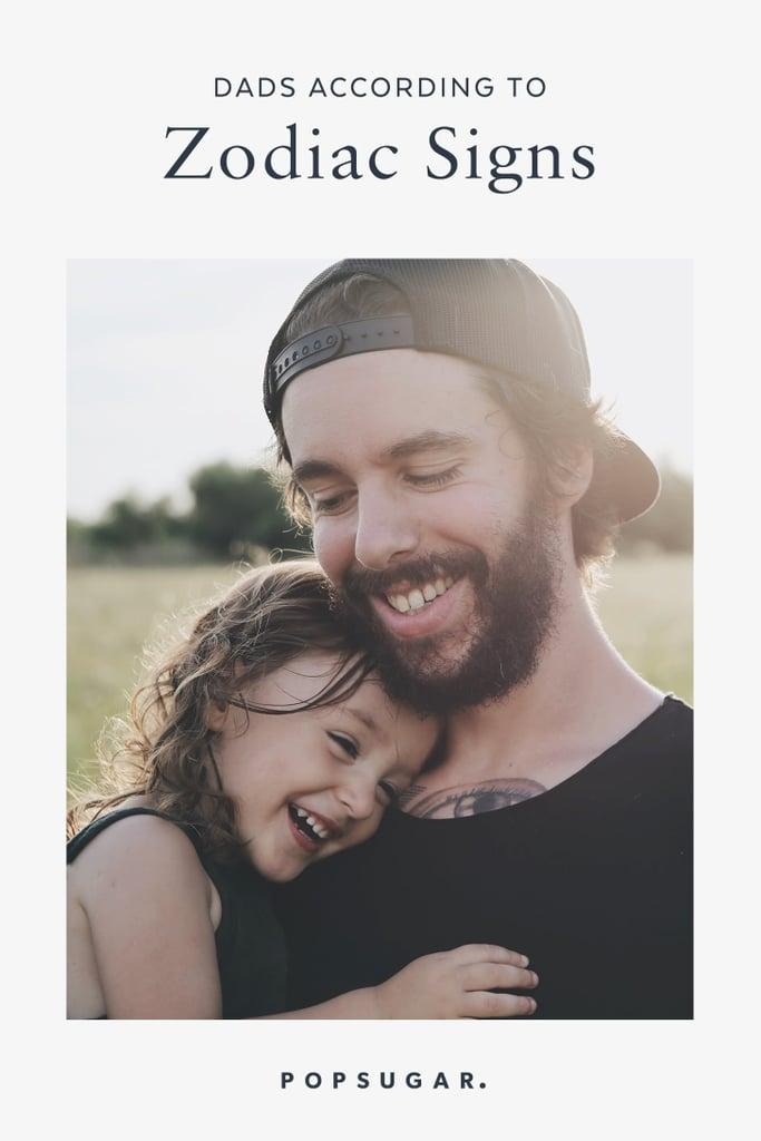 Dads According to Zodiac Signs | POPSUGAR Family