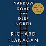 Aug. 2014 — The Narrow Road to the Deep North by Richard Flanagan