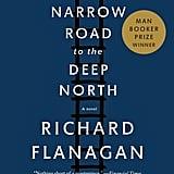 Aug. 2014 — The Narrow Road to the Deep North by Richard Flanagan