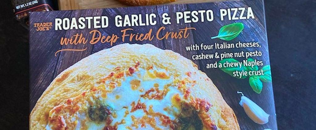 Trader Joe's New Garlic Pesto Pizza With a Deep-Fried Crust
