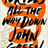 Turtles All the Way Down by John Green, Out Oct. 10