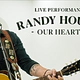 """""""Our Hearts"""" by Randy Houser"""