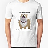 """You're Not Cheddar"" T-Shirt"