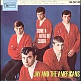 """Come a Little Bit Closer"" by Jay and the Americans"
