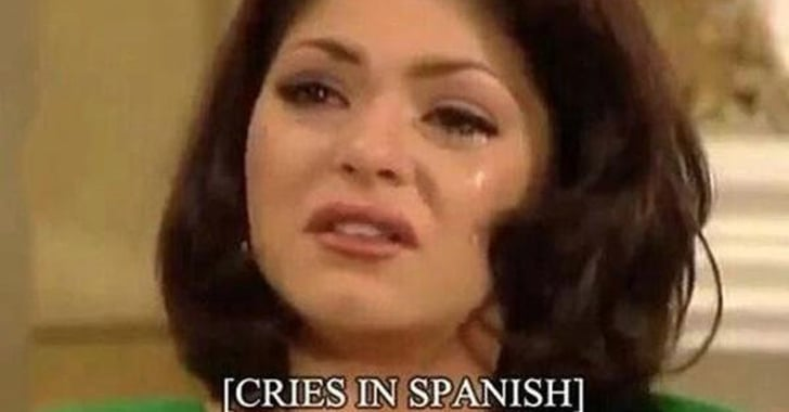 Reasons To Use The Crying In Spanish Meme Popsugar Latina