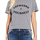 Espresso Yourself Graphic Tee ($34)
