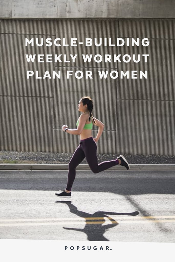 Weekly Workout Plan For Women | POPSUGAR Fitness