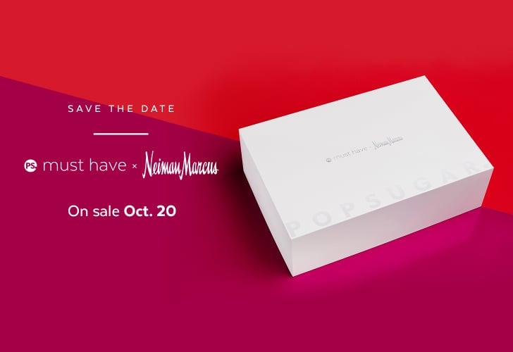 Popsugar must have x neiman marcus box 2016 popsugar for Neiman marcus affiliate program