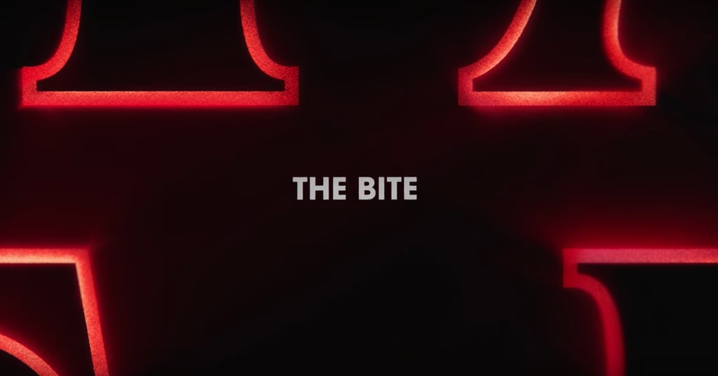 """The Bite"""