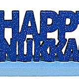 """Happy Hanukkah"" Table Decor ($25)"