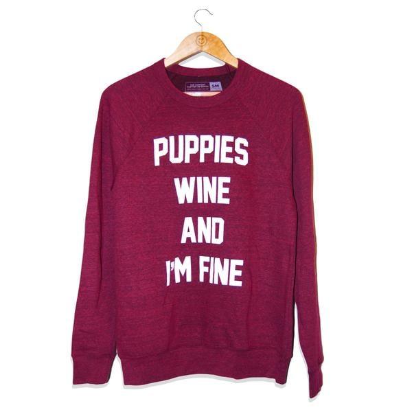 Puppies, Wine and I'm Fine Sweatshirt