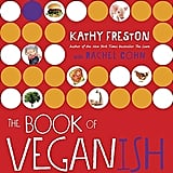 It doesn't matter if your recipient is already vegan or thinking about becoming vegan, this is a great read full of information and food for thought. Kathy is a great writer and super smart, and she tells you all you need to know.   The Book of Veganish: The Ultimate Guide to Easing into a Plant-Based, Cruelty-Free, Awesomely Delicious Way to Eat, With 70 Easy Recipes Anyone Can Make by Kathy Freston ($15, originally $22)