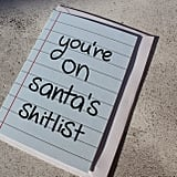 You're on Santa's Sh*tlist
