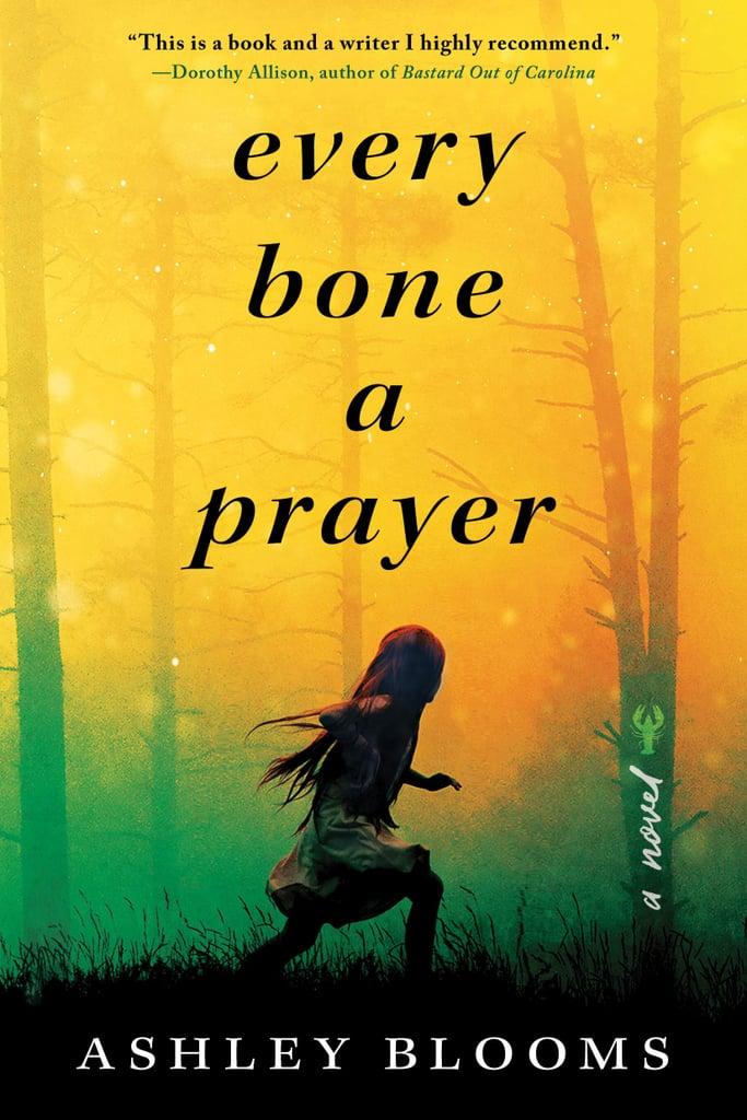 Every Bone a Prayer by Ashley Blooms