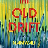 The Old Drift by Namwali Serpell (coming March 26)