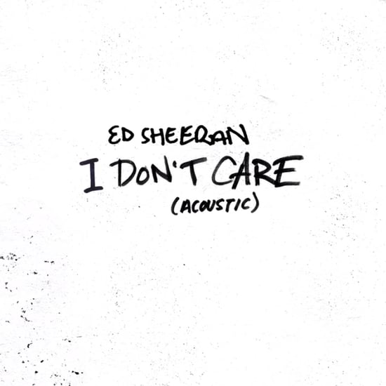 "Ed Sheeran's ""I Don't Care"" Song Acoustic Version"