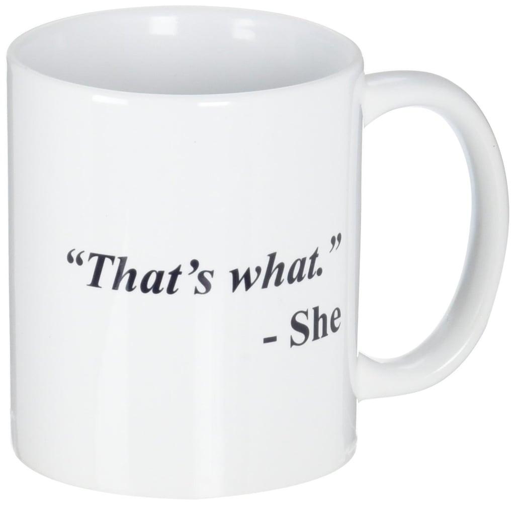 A Mug To Keep That's What She Said Mug