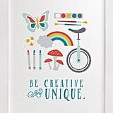 Be Creative and Unique Self-Launch Children's Art Print ($115)