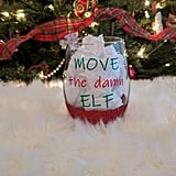 Move the Damn Elf Reminder Wine Glass
