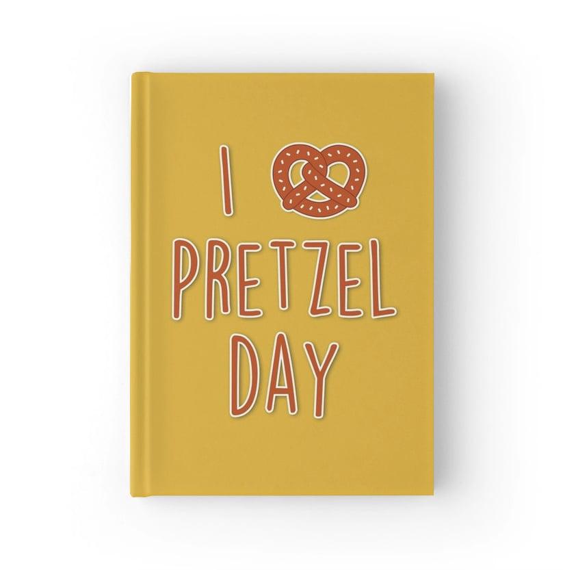 I Love Pretzel Day Hardcover Journal ($20)