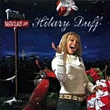 """Santa Claus Lane"" by Hilary Duff"