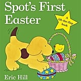 Spot's First Easter ($9.82) There are plenty of Easter-themed kids books to choose from too.