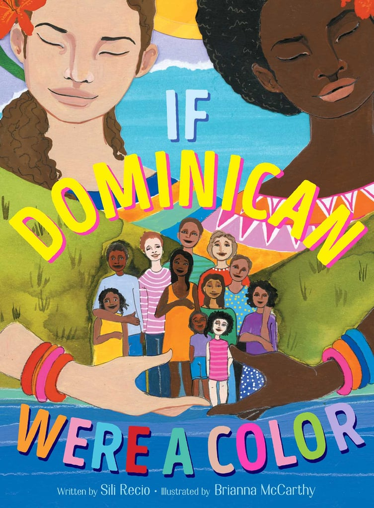 If Dominican Were a Color by Sili Recio, Illustrated by Brianna McCarthy