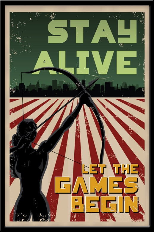 """The Hunger Games """"Stay Alive"""" Poster ($13)"""