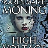 High Voltage by Karen Marie Moning (Out March 6)