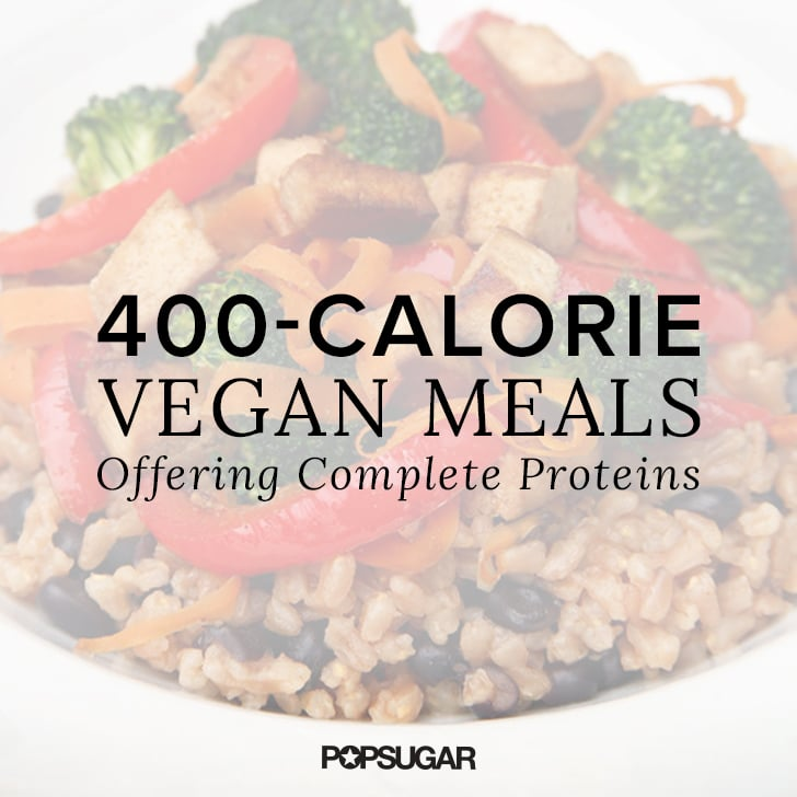 vegan meals offering complete proteins under 400 calories popsugar