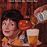 """SAY CHEESE. Or anything else good to eat. Everything tastes better with Budweiser,"" reads this ad. Next time, ditch the wine and have a beer and cheese party."