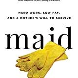 Aug. 2019 — Maid by Stephanie Land