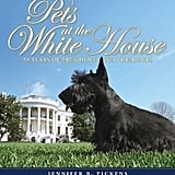 Pets at the White House: 50 Years of Presidents and Their Pets ($50)