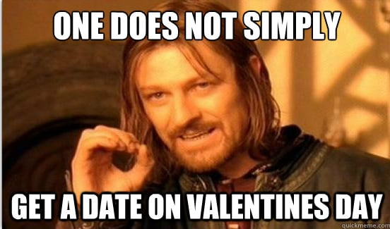 Forget Mordor Lord Rings lesson brutally honest valentine's day memes popsugar tech,Best Valentines Day Memes