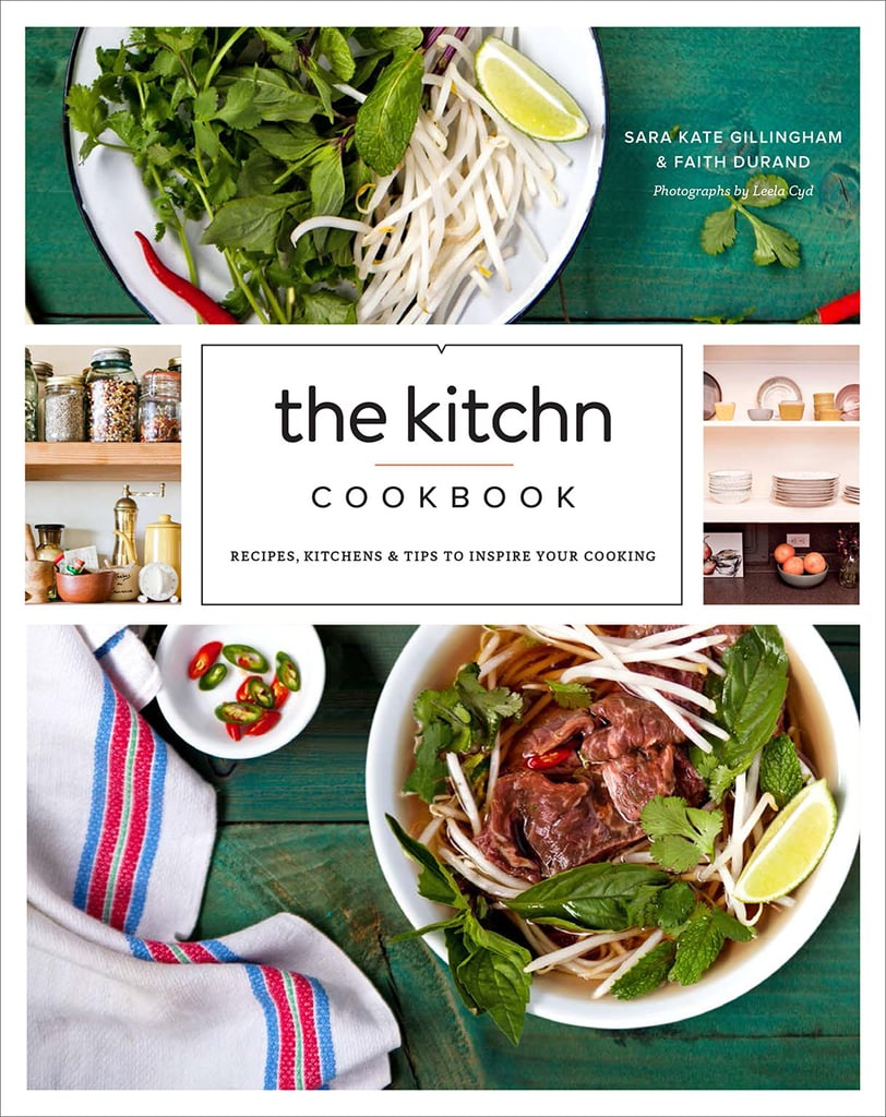 The Kitchn Cookbook: Recipes, Kitchens & Tips to Inspire Your ...