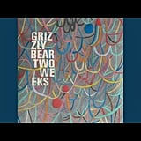 """Two Weeks"" by Grizzly Bear"