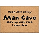 Man Cave Open Door Policy Doormat ($35)