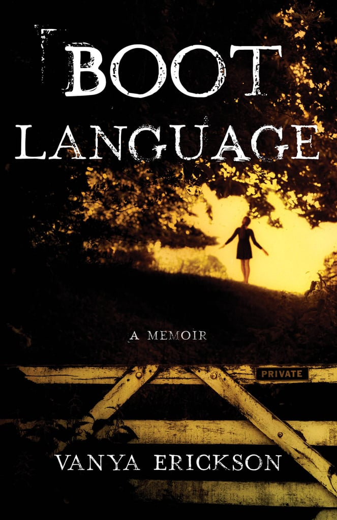 Boot Language: A Memoir by Vanya Erickson