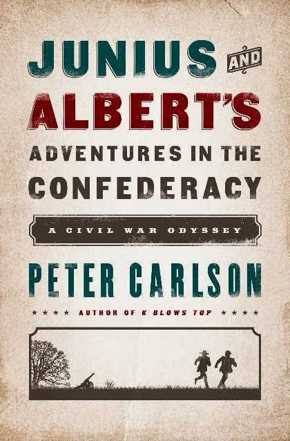 Junius And Alberts Adventures In The Confederacy A Civil War Odyssey