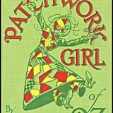 The Patchwork Girl of Oz, Book 7