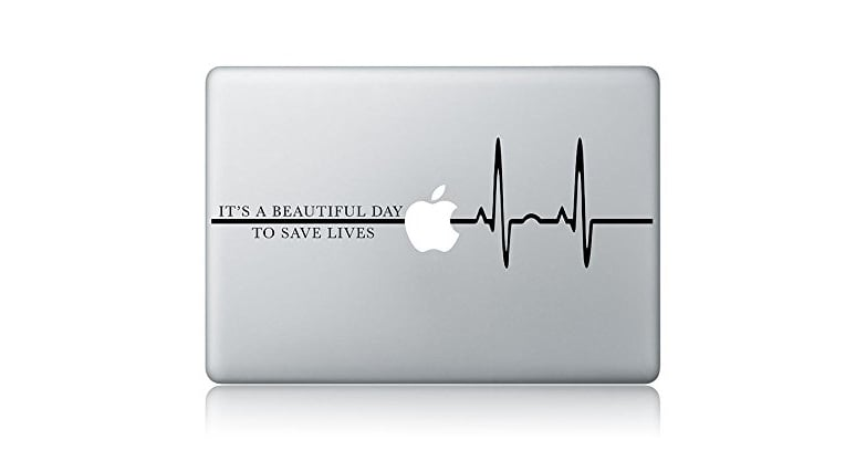 """""""It's a Beautiful Day to Save Lives"""" Vinyl Decal Sticker ($9)"""