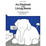 An Elephant in the Living Room ($10)