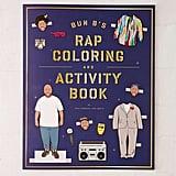 Bun B's Rap Coloring And Activity Book By Shea Serrano ($13)
