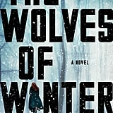 The Wolves of Winter by Tyrell Johnson, Out Jan. 2