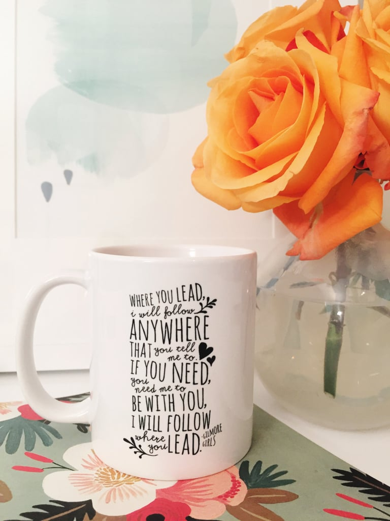 Where You Lead Mug ($15)