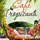 Café Tropicana by Belinda Jones