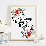 What Would Brooke Davis Do? Printable