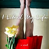 I Liked My Life by Abby Fabiaschi, Out Jan. 31