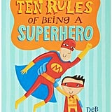 Ten Rules for Being a Superhero